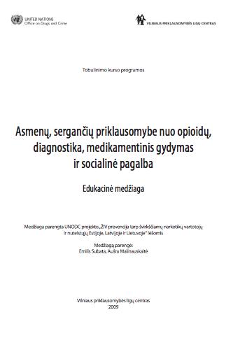 Asmenų, sergančių priklausomybe nuo opioidų, diagnostika, medikamentinis gydymas ir socialinė pagalba. Edukacinė medžiaga
